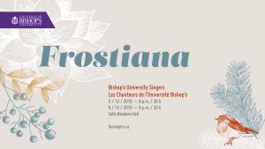 Frostiana - Bishop's University Singers