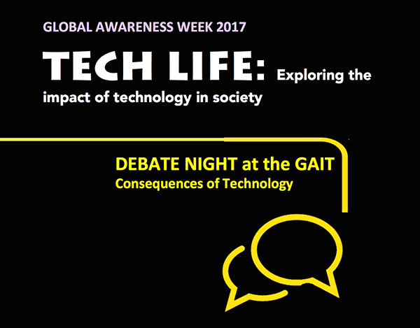 DEBATE NIGHT at the GAIT: Consequences of Technology