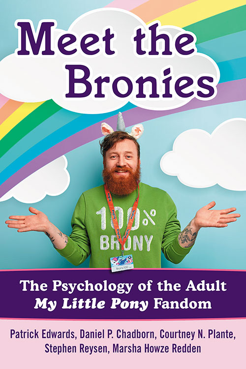Meet the Bronies: The Psychology of the Adult My Little Pony Fandom