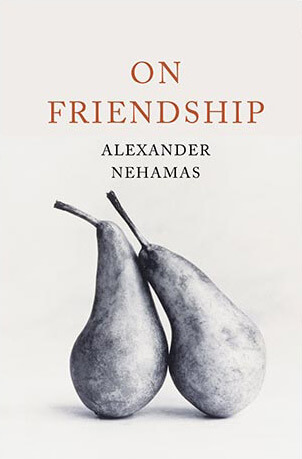 Book: On Friendship by Alexander Nehamas